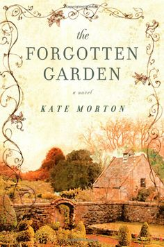 The Forgotten Garden. One of my favorite books every. A grown-up's version of The Secret Garden.