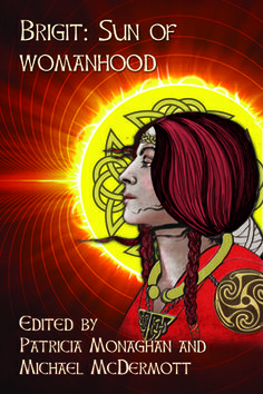 Brigit: Sun of Womanhood offers a holistic picture of Brigit from her beginnings as a Celtic Goddess to her role as a Christian saint. The contributors to this anthology hail from all parts of the globe—including Ireland, Scotland, the United States and Canada—reflecting the widespread influence of Brigit. Readers will be transformed by this inspiring collection.