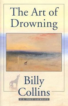 The Art of Drowning by Billy Collins - read the Writer's Relief book review at goodreads.com