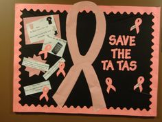 Save the Ta Tas bulletin board for RAs during breast cancer awareness month.  Include ideas on how to support on the board.