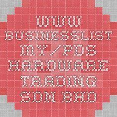 www.businesslist.my/pds-hardware-trading-sdn-bhd
