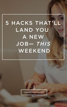How to land a new #job this weekend with our 5 hacks.