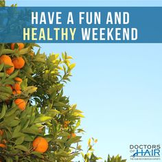 Enjoy your #weekend! . . . . . . . #Healthy #Happy #DoctorsofHair #HairDoctor #HairClinic #HairLoss #HairGrowth #HairTransplant #Alopecia #PRP #Bald #Men #Women #Vegas #Hair #LongHair #ThickHair #HairVitamins #HairStyling #HairStylists #LoveHair #CurlyHair #StraightHair #AntiAging #Motivation #Inspiration #MotivationalQuotes #Health #Enjoy