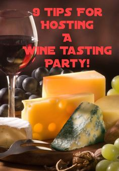 9 Tips for Hosting a Wine Tasting Party! You don't have to be a wine expert to throw a great wine party!