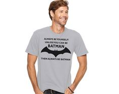Always be yourself Batman Handmade Art T-shirt stamp Gift