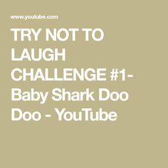 TRY NOT TO LAUGH CHALLENGE #1- Baby Shark Doo Doo - YouTube Baby Shark Doo Doo, Cute Funny Babies, Cheer You Up, Try Not To Laugh, Funny Videos, Challenges, Live, Youtube, Youtubers