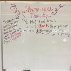 "Thank you Thursday. ""We must stop and thank the people who make a difference in our lives."" JFK"
