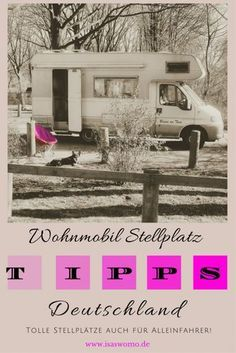 Wohnmobil Stellplatz Tipps Deutschland, besondere Stellplätze.... wenn Du alleine reisen möchtest
