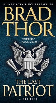 The Last Patriot: A Thriller (The Scot Harvath Series), a book by Brad Thor Books To Read, My Books, Thor 1, Pocket Books, Cool Books, Book Authors, Love Book, Bestselling Author, Book Worms