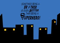 Sometimes Being A Brother Is Even Better than Being a Superhero- Vinyl Wall Decal.........so cute for a boy's room!