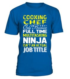 Cooking Chef Is Not An Actual Job Title TShirt
