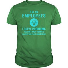Employees I Solve Problem Job Title Shirts #gift #ideas #Popular #Everything #Videos #Shop #Animals #pets #Architecture #Art #Cars #motorcycles #Celebrities #DIY #crafts #Design #Education #Entertainment #Food #drink #Gardening #Geek #Hair #beauty #Health #fitness #History #Holidays #events #Home decor #Humor #Illustrations #posters #Kids #parenting #Men #Outdoors #Photography #Products #Quotes #Science #nature #Sports #Tattoos #Technology #Travel #Weddings #Women