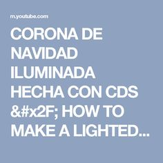 CORONA DE NAVIDAD ILUMINADA HECHA CON CDS  / HOW TO MAKE A LIGHTED CHRISTMAS WREATH OUT OF OLD CD - YouTube