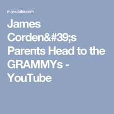 James Corden's Parents Head to the GRAMMYs - YouTube