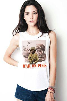 War On Pugs Tank Top http://shop.nylon.com/collections/whats-new/products/war-on-pugs-tank-top #NYLONshop