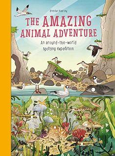 The Amazing Animal Adventure: An Around-the-World Spottin...