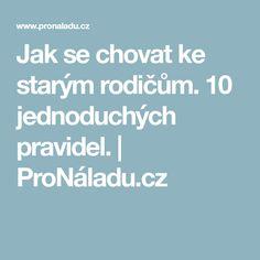 Jak se chovat ke starým rodičům. 10 jednoduchých pravidel. | ProNáladu.cz Psychology