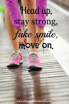 We all have tough days but you've got to stay strong, keep smilin' and just move on.✭Pinterest Consultant Vancouver✭