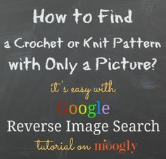 Can't find that pattern? Here's how to use Google Reverse Image Search to find what you're looking for, with nothing more than a photo!