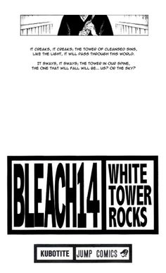 "Bleach Vol. 14 - ""It creaks, it creaks; the tower of cleansed sins like the light, it will pass through this world. It sways, it sways; the tower in our spine, the one that will fall will be... us? Or the sky?"" - Yamada Hanatarou"