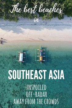 The best beaches in South East Asia: unspoiled, off-radar, untouristy, and away from the crowds.  Southeast Asia has indubitably some of the best beaches in the world, find tropical beach paradises far from the masses. Deserted beaches are waiting for you  #beach #beachlife #southeastasia #indonesia #philippines #Thailand #Malaysia #beachlifestyle