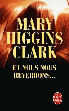 Et nous nous reverrons...: Marie Higgins Clark: Livres