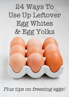 24 Ways To Use Up Leftover Egg Whites and Egg Yolks - Babble