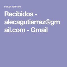 Recibidos - alecagutierrez@gmail.com - Gmail