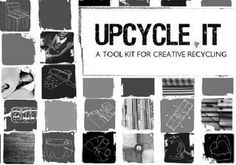 Upcycle it - a toolkit for creative recycling