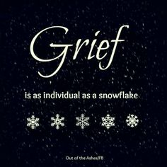 """Each of us have """"text-book"""" symptoms of grief and the different phases of healing. But remember that YOU are YOU. Don't be afraid to do it your way as grief IS as individual as a snow flake! I Miss You, Love You, Grief Support, Grief Loss, In Loving Memory, Quotes About Strength, Cookies Et Biscuits, Losing Me, Me Quotes"""