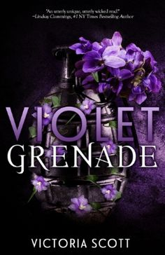Violet Grenade by Victoria Scott is dark, edgy, and the kind of twisty that keeps you glued to the pages.