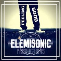 ElemiSonic - Feeling Good by ElemiSonic on SoundCloud