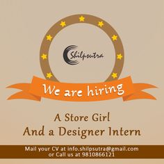 RIGHT NOW is the time to be at Shilpsutra. Our business is expanding and we are looking fora 'Store Girl' and a 'Designer Intern'. Mail your CV at info.shilpsutra@gmail.com OR Call us at: 9810866121. #wearehiring #Jobs #JobOpening