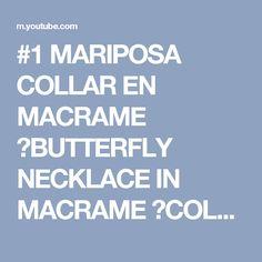 #1 MARIPOSA COLLAR EN MACRAME ✿BUTTERFLY NECKLACE IN MACRAME ✿COLAR BORBOLETA EM MACRAME - YouTube