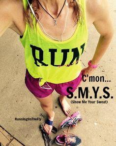C'mon... S.M.Y.S. (Show Me Your Sweat)