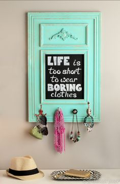 Life's too short to wear boring clothes! Add your own message to a chalkboard for a fun piece of wall art.
