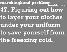Marching Band Problems especially that one weekend at broken arrow good gosh.