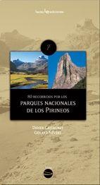 80 RECORRIDOS POR LOS PARQUES NACIONALES DE LOS PIRINEOS. Castagnet, Didier; Névery, Gérard. En esta guÍa encontraréis un total de 80 excursiones a pie que os permitirán disfrutar tanto de unos relieves fascinantes como de la flora y fauna que acogen los tres parques. Disponible en @ http://roble.unizar.es/record=b1565518~S4*spi