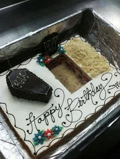 Old Enough to Die or Get In Your Grave Birthday Cake. Ha, ha...