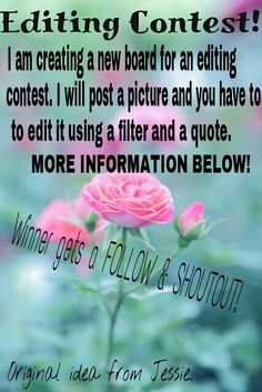 EDITING CONTEST! I will create a board for the contest and add a picture. You will then edit the picture using a filter and quote. Comment below so I can add you to the board. You will save the picture I post, edit it, and then post it on the 'Editing Contest' board. Your edit must be orginal and use the picture I post. Any questions? Ask!(: comment below to be added to the board so you can post your edit. I will be choosing the winner Monday, who will get a follow and shoutout from me…