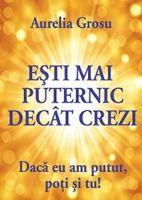 Carte de dezvoltare personala: Esti mai puternic decat crezi. Autor: Aurelia Grosu http://www.self-publishing.ro/index.php?r=book/view&id=147