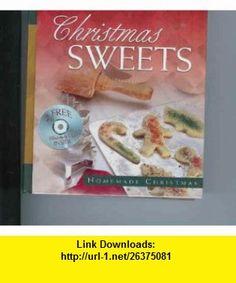Christmas Sweets (2 CDs inside) (9781593101909) Deborah Boone, Cathy Marie Hake, Amy Robertson, Gail Sattler , ISBN-10: 1593101902  , ISBN-13: 978-1593101909 ,  , tutorials , pdf , ebook , torrent , downloads , rapidshare , filesonic , hotfile , megaupload , fileserve
