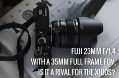 Review | Fuji's XF 23mm f/1.4. With A 35mm Full Frame FOV, Is It A Rival For The X100S?