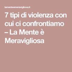 7 tipi di violenza con cui ci confrontiamo – La Mente è Meravigliosa