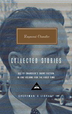 Raymond Chandler: Collected Stories (Everyman's Library): Raymond Chandler: 9780375415005: Amazon.com: Books