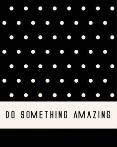8x10 do something amazing by kensiekate on Etsy,