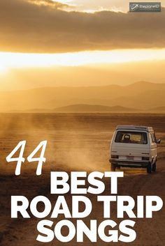 44 of the Best Road Trip Songs to Get you Through the Long Ride
