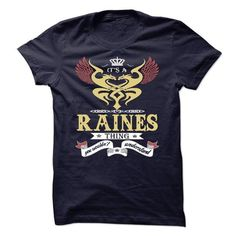 Cool its a RAINES Thing You Wouldnt Understand  - T Shirt, Hoodie, Hoodies, Year,Name, Birthday Shirts & Tees