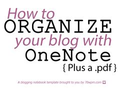Download a blogging notebook template via @Julie Forrest Jones. Both OneNote and PDF versions available.