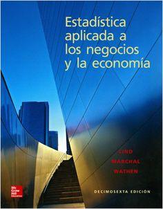 Estadística aplicada a los negocios y la economía / Douglas A. Lind, William G. Marchal, Samuel A. Wathen